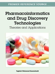 Pharmacoinformatics and Drug Discovery Technologies: Theories an