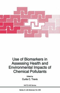 Use of Biomarkers in Assessing Health and Environmental Impacts