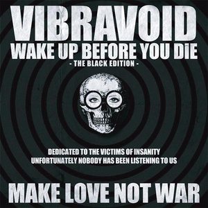 Wake Up Before You Die (Black Edition)