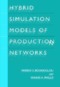 Hybrid Simulation Models of Production Networks