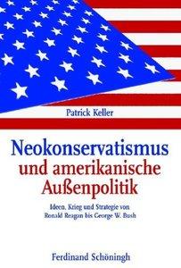 Neokonservatismus und amerikanische Außenpolitik