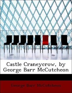 Castle Craneycrow, by George Barr McCutcheon