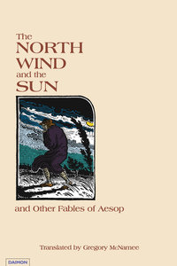 The North Wind and the Sun and Other Fables of Aesop
