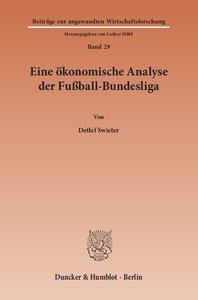Eine ökonomische Analyse der Fußball-Bundesliga