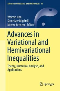 Advances in Variational and Hemivariational Inequalities with Ap