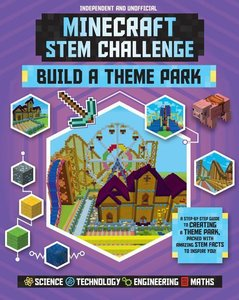 Minecraft Stem Challenge Build a Theme Park: A Step-By-Step Guid
