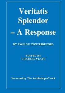 Veritatis Splendor: A Response