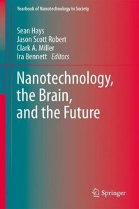 Nanotechnology, the Brain, and the Future