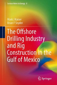The Offshore Drilling Industry and Rig Construction in the Gulf