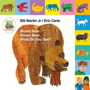 Lift-The-Tab: Brown Bear, Brown Bear, What Do You See? 50th Anni