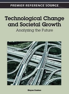 Technological Change and Societal Growth: Analyzing the Future