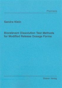 Biorelevant Dissolution Test Methods for Modified Release Dosage
