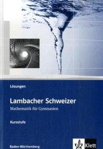 Lambacher Schweizer. Kursstufe. Lösungen zum Schülerbuch. Baden-