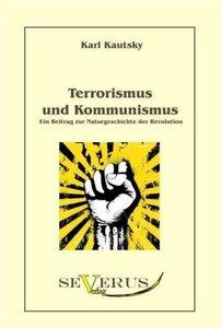 Terrorismus und Kommunismus: Ein Beitrag zur Naturgeschichte der