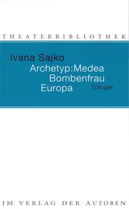 Archetyp: Medea / Bombenfrau / Europa