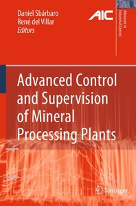 Advanced Control and Supervision of Mineral Processing Plants