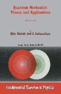Quantum Mechanics: Theory and Applications