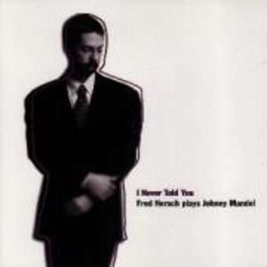 I Never Told You-Fred Hersch