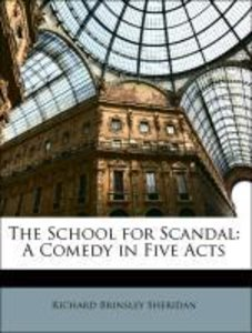 The School for Scandal: A Comedy in Five Acts