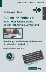 Stöhr, H: F.I.T. zur IHK-Prüfung in Investition, Finanzierun
