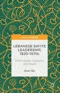Lebanese Shi'ite Leadership, 1920-1970s