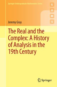 The Real and the Complex: A History of Analysis in the 19th Cent