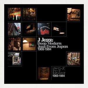 J Jazz:Deep Modern Jazz From Japan (1969-1984)