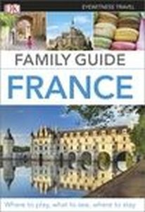 Eyewitness Travel Family Guide: France