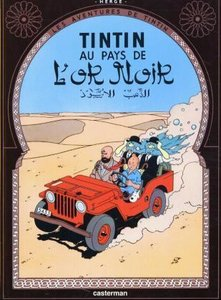 Tintin Au Pays de L\'Or Noir = Land of Black Gold