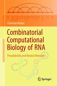 Combinatorial Computational Biology of RNA
