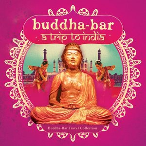 Buddha Bar-A Trip To India