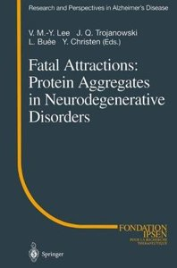 Fatal Attractions: Protein Aggregates in Neurodegenerative Disor