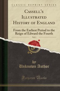Cassell\'s Illustrated History of England, Vol. 1