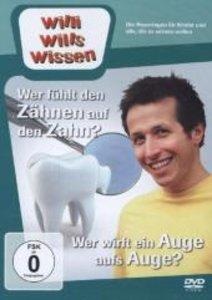 Willi wills wissen. Wer fühlt den Zähnen auf den Zahn? / Auge au