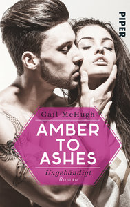 Amber to Ashes - Ungebändigt