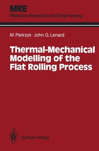 Thermal-Mechanical Modelling of the Flat Rolling Process