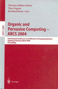 Organic and Pervasive Computing -- ARCS 2004