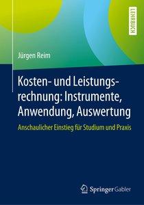 Kosten- und Leistungsrechnung: Instrumente, Anwendung, Auswertun