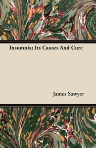 Insomnia; Its Causes and Cure