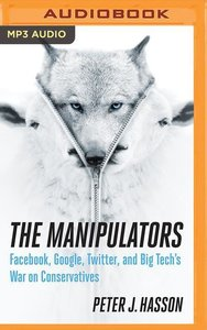 The Manipulators: Google, Facebook, and Silicon Valley\'s War on