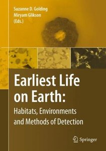 Early Life on Earth: Habitats, Environments and Methods of Detec