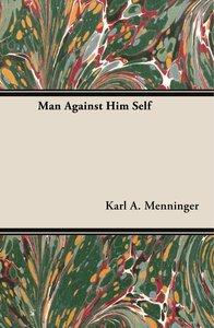 Man Against Him Self