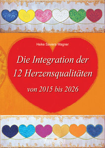 Die Integration der 12 Herzensqualitäten von 2015 bis 2026