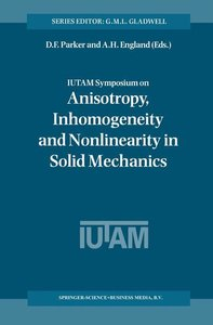 IUTAM Symposium on Anisotropy, Inhomogeneity and Nonlinearity in