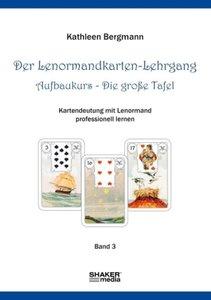 Der Lenormandkarten-Lehrgang, Aufbaukurs
