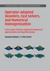 Operator-Adapted Wavelets, Fast Solvers, and Numerical Homogeniz