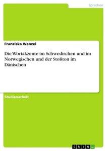 Die Wortakzente im Schwedischen und im Norwegischen und der Stoß
