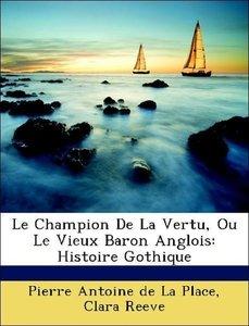 Le Champion De La Vertu, Ou Le Vieux Baron Anglois: Histoire Got