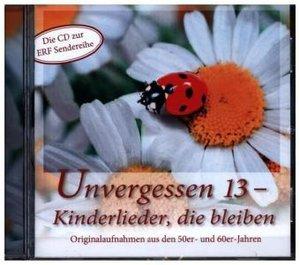 CD Unvergessen 13 - Kinderlieder, die bleiben