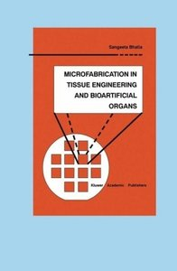 Microfabrication in Tissue Engineering and Bioartificial Organs